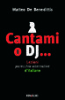 Cover of Cantami o DJ...