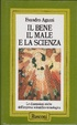 Cover of Il bene, il male, e la scienza