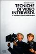 Cover of Tecniche di video intervista e inchiesta con la telecamera