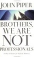 Cover of Brothers, We Are Not Professionals