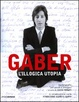 Cover of Gaber. L'illogica utopia