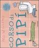 Cover of Corso di pipì per principianti