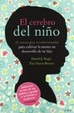 Cover of El cerebro del niño : 12 estrategias revolucionarias para cultivar la mente en desarrollo de tu hijo