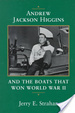 Cover of Andrew Jackson Higgins and the Boats That Won World War II