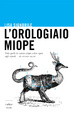 Cover of L'orologiaio miope