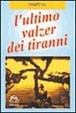 Cover of L'ultimo valzer dei tiranni