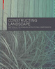 Cover of Constructing Landscape