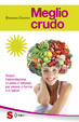 Cover of Meglio crudo