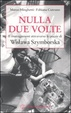 Cover of Nulla due volte