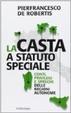 Cover of La casta a statuto speciale