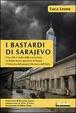 Cover of I bastardi di Sarajevo