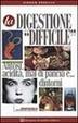 Cover of La digestione difficile