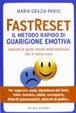 Cover of Fastreset®. Il metodo rapido di guarigione emotiva
