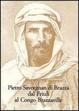Cover of Pietro Savorgnan di Brazzà dal Friuli al Congo Brazzaville. Atti del convegno internazionale (Udine 30 settembre-1 ottobre 2005)