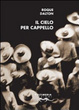 Cover of Il cielo per cappello