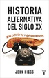 Cover of Historia alternativa del siglo XX