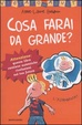 Cover of Cosa farai da grande?