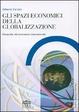 Cover of Gli spazi economici della globalizzazione