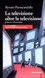 Cover of La televisione oltre la televisione