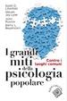 Cover of I grandi miti della psicologia popolare