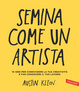 Cover of Semina come un artista