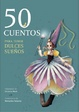 Cover of 50 cuentos para tener dulces sueños