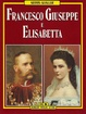 Cover of Francesco Giuseppe e Elisabetta