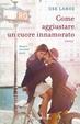 Cover of Come aggiustare un cuore innamorato