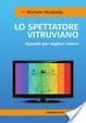 Cover of Lo spettatore vitruviano. Appunti per migliori visioni