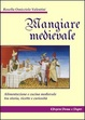 Cover of Mangiare medievale