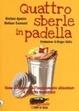 Cover of Quattro sberle in padella. Come difendersi dall'inquinamento alimentare e dal cibo spazzatura