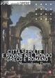 Cover of Città sepolte e rovine nel mondo greco e romano