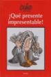 Cover of ¡Qué presente impresentable!