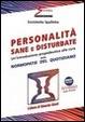 Cover of Personalità sane e disturbate. Un'introduzione propedeutica alla cura delle normopatie del quotidiano. Con DVD