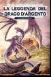 Cover of La leggenda del drago d'argento