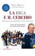 Cover of La riga e il cerchio