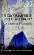 Cover of Religious America, Secular Europe?
