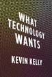 Cover of What Technology Wants