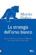 Cover of La strategia dell'orso bianco