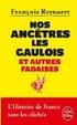Cover of Nos Ancetres Les Gaulois ET Autres Fadaises