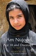 Cover of I Am Nujood, Age 10 and Divorced