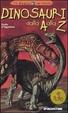 Cover of Dinosauri dalla A alla Z
