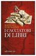 Cover of I cacciatori di libri