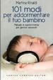 Cover of Centouno modi per addormentare il tuo bambino. Manuale di sopravvivenza per genitori assonnati