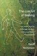 Cover of The Lost Art of Walking