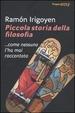 Cover of Piccola storia della filosofia... come nessuno l'ha mai raccontata