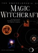 Cover of The Encyclopedia of Magic and Witchcraft