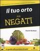 Cover of Il tuo orto per negati