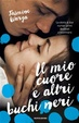Cover of Il mio cuore e altri buchi neri