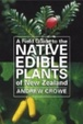 Cover of A Field Guide to the Native Edible Plants of New Zealand